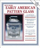 Much more early American pattern glass / Alice Hulett Metz.