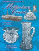 Standard encyclopedia of Millersburg crystal: identification and values / Bill Edwards and Mike Carwile.