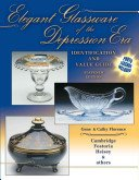 Elegant glassware of the Depression era: identification and value guide / Gene Florence.