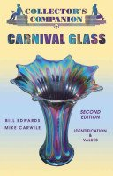 Collector's companion to carnival glass: identification & values / Bill Edwards, Mike Carwile.