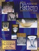 Florence's glassware pattern identification guide. Volume IV / Gene & Cathy Florence.