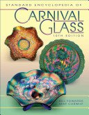 Standard encyclopedia of carnival glass / Bill Edwards, Mike Carwile.