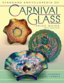 Standard encyclopedia of carnival glass price guide / Bill Edwards, Mike Carwile.