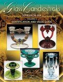Glass candlesticks of the Depression era: identification and value guide. Volume 2 / Gene & Cathy Florence.