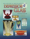 The collector's encyclopedia of depression glass / Gene & Cathy Florence.