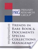 Trends in rare book & documents special collections management / by Caroline Rinaldy.