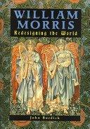William Morris: redesigning the world / John Burdick.