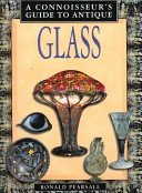 A connoisseur's guide to antique glass / Ronald Pearsall.