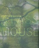 Glass House / sponsor, Tadahiro Yoshida; editor, Toshio Nakamura; photographer, Michael Moran; designer, 2x4; foreword, Christy Maclear.