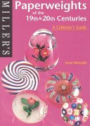 Paperweights of the 19th & 20th centuries: a collector's guide / Anne Metcalfe.