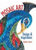 Mosaic art: design and inspiration / Martin Cheek.