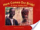 Here comes our bride!: an African wedding story / Ifeoma Onyefulu.