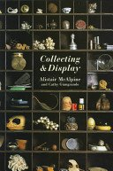 Collecting & display / Alistair McAlpine and Cathy Giangrande.