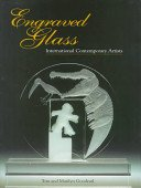 Engraved glass: international contemporary artists / Marilyn and Tom Goodearl.