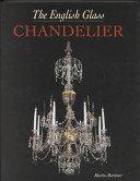 The English glass chandelier / Martin Mortimer.