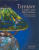 Tiffany lamps and metalware: an illustrated reference to over 2000 models / Alastair Duncan.