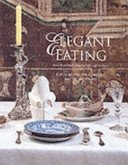 Elegant eating: four hundred years of dining in style / edited by Philippa Glanville and Hilary Young.