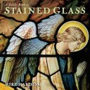 A little book of stained glass / Mike Harding.