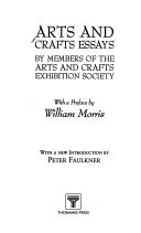 Arts and crafts essays / by members of the Arts and Crafts Exhibition Society; with a preface by William Morris; with a new introduction by Peter Faulkner.