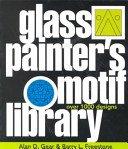 Glass painter's motif library / Alan D. Gear & Barry L. Freestone.
