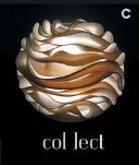 Co[ll]ect: the international art fair for contemporary objects / presented by the Crafts Council.