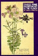 Charles Rennie Mackintosh: art is the flower / by Pamela Robertson.
