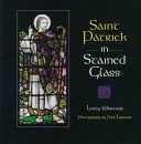 Saint Patrick in stained glass / Lesley Whiteside; photography by Paul Larmour.