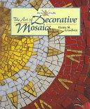 The art of decorative mosaics / Elaine M. Goodwin.