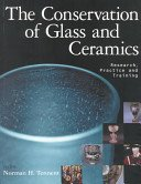 The conservation of glass and ceramics: research, practice and training / editor: Norman H. Tennent.