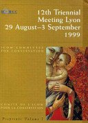 12th triennial meeting, Lyon, 29 August-3 September 1999: preprints / ICOM Committee for Conservation; [editor, Janet Bridgland].
