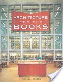 Architecture for the books / Michael J. Crosbie.