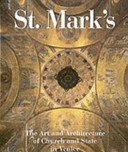 St. Mark's: the art and architecture of church and state in Venice / edited by Ettore Vio; [translation, Huw Evans].