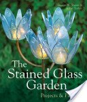 The stained glass garden: projects & patterns / George W. Shannon and Pat Torlen.