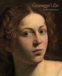 Caravaggio's eye / Clovis Whitfield.