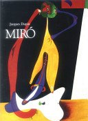 Miró / Jacques Dupin; [translated from the French by James Petterson].