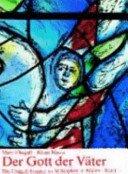 Der Gott der Väter: das Chagall-Fenster zu St. Stephan in Mainz / Marc Chagall; Klaus Mayer; [Fotograf, Jacques Babinot].