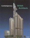 Contemporary British architects: recent projects from the Architecture Room of the Royal Academy Summer Exhibition / essays by Peter Murray and Robert Maxwell.