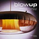 Blowup: inflatable art, architecture, and design / Sean Topham.