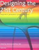 Designing the 21st century = Design des 21 Jahrhunderts = Le design du 21e siècle / edited by Charlotte and Peter Fiell.