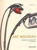 Art nouveau: Symbolismus und Jugendstil in Frankreich / Hrsg., Renate Ulmer.