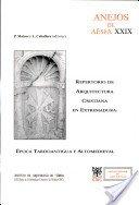Repertorio de arquitectura cristiana en Extremadura: época tardoantigua y altomedieval / P. Mateos Cruz y L. Caballero Zoreda, (editores).