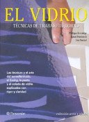 El vidrio: técnicas de trabajo de horno / [Philippa Beveridge, Ignasi Doménech, Eva Pascual].