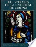 Els vitralls de la catedral de Girona / Joan Ainaud i de Lasarte... [et al.]; fotografies de Ramon Roca i Junyent.