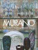 Murano: l'isola dei vetrai = the glass-making island / photography, Norbert Heyl; text, Rosa Barovier Mentasti.