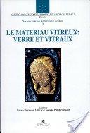 Le materiau vitreux: verre et vitraux: actes du Cours intensif Européen, Ravello, 28-30 avril 1995 / edité par Roger-Alexandre Lefèvre, Isabelle Pallot-Frossard.