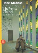 The Vence Chapel: the archive of a creation / Henri Matisse, M.-A. Couturier, L.-B. Rayssiguier; edited and introduced by Marcel Billot; with a foreword by Dominique de Menil; translated by Michael Taylor.