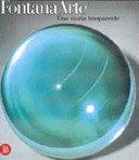 Fontana arte: una storia trasparente / Laura Falconi; testi di Gae Aulenti... [et al.] = a transparent history / texts by Gae Aulenti... [et al.].