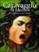 Caravaggio: la Medusa: lo splendore degli scudi da parata del Cinquecento.