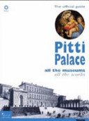 Pitti Palace: all the museums, all the works: the official guide / edited by Marco Chiarini; translation, Anthony Cafazzo, Richard Fowler.