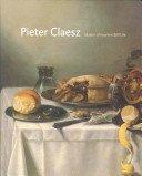 Pieter Claesz: master of Haarlem still life / Pieter Biesboer..... [et al.].